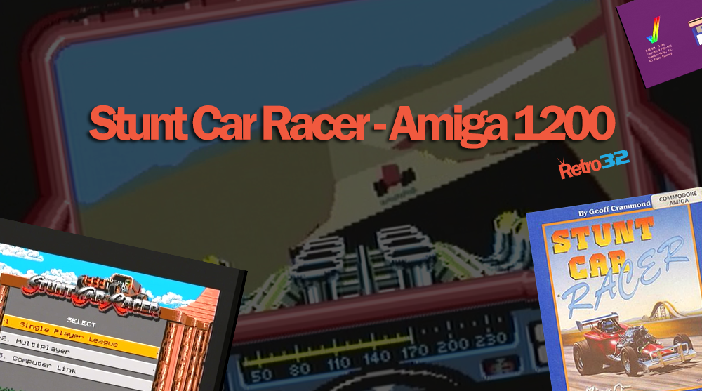 Stunt Car Racer – Amiga 1200 – Division 4 Winner! (Just)