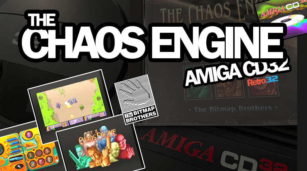 The Chaos Engine Amiga CD32 AGA – 1993 The Bitmap Brothers