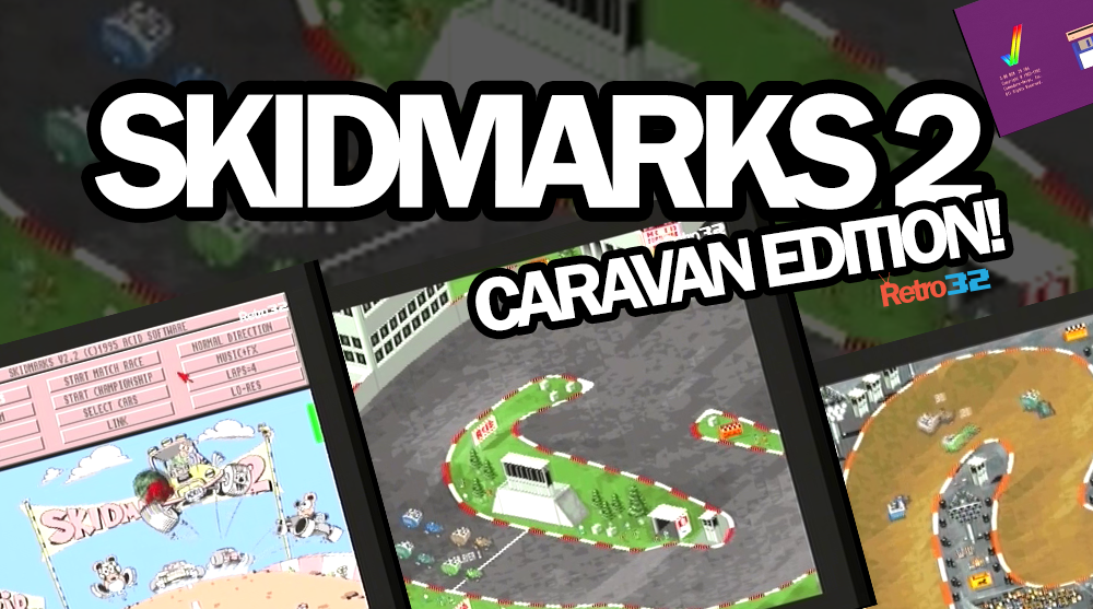 Skidmarks 2 Caravan Edition on the Amiga1200 (AGA Hi-Res)