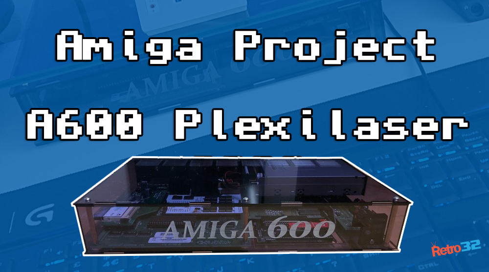 Staff Project: Amiga 600 Plexilaser case