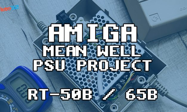 Staff Project: Amiga Mean Well power supply upgrade RT-50B / RT-65B