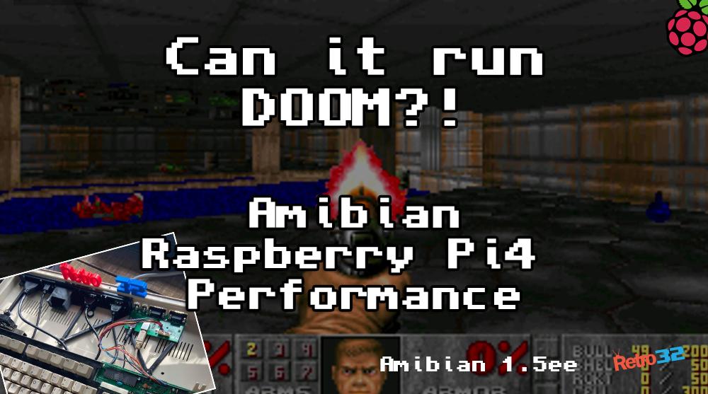 How fast is a Raspberry Pi4 Amiga? Can it run Doom?! Amibian / Amiberry