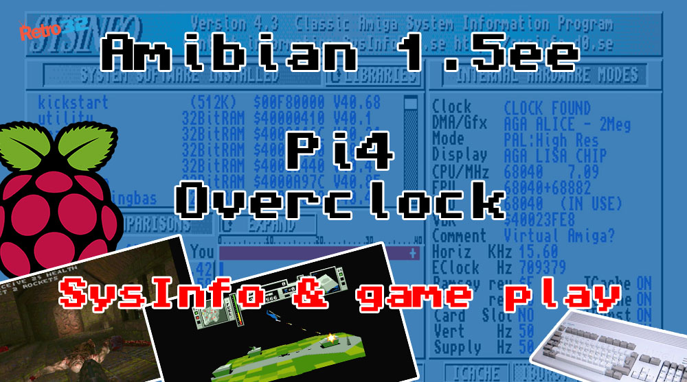 Is it worth overclocking your Amiga Amibian Raspberry Pi 4? Performance comparison SysInfo AmiQuake